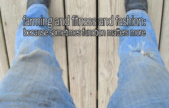 farming and fitness and fashion: because sometimes function matters more