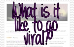 what is it like to go viral